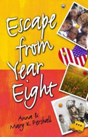 Escape From Year Eight by Anna Pershall & Mary K Pershall