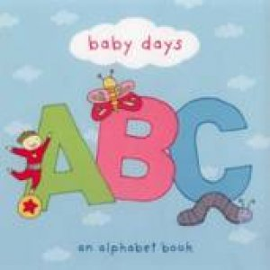 Baby Days ABC by Anon
