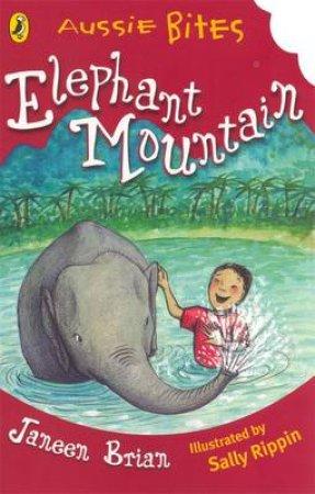 Aussie Bites: Elephant Mountain by Janeen Brian