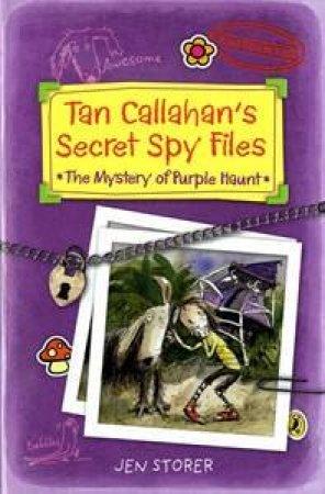 Tan Callahan's Secret Spy Files by Jennifer Storer