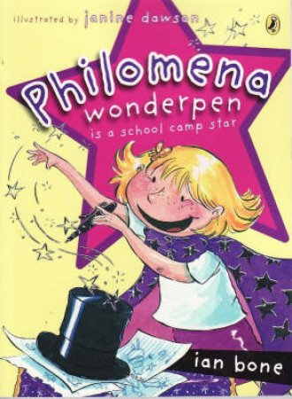 Philomena Wonderpen Is A School Camp Star by Ian Bone