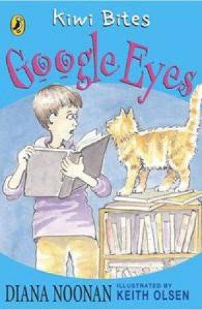 Kiwi Bites: Google Eyes by Diana Noonan