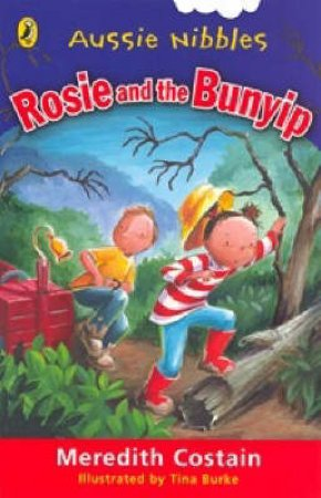 Aussie Nibbles: Rosie And The Bunyip by Meredith Costain