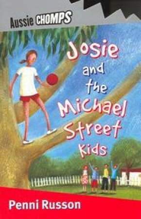 Aussie Chomps: Josie And The Michael Street Kids by Penni Russon
