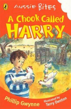 Aussie Bites: Chook Called Harry by Phillip Gwynne