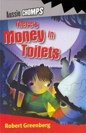 Aussie Chomp: There's Money In Toilets by Robert Greenberg