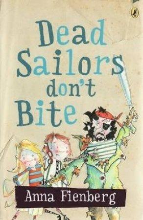 Dead Sailors Don't Bite by Anna Fienberg