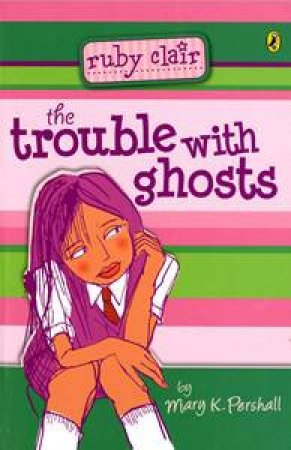 The Trouble With Ghosts by Mary K Pershall