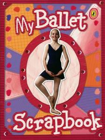 My Ballet Scrapbook by Jay Sanders