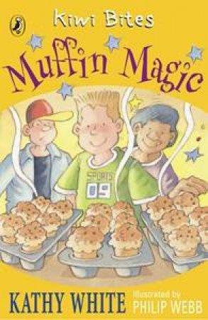 Kiwi Bites: Muffin Magic by Cathy White
