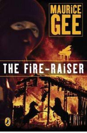 Fire Raiser by Maurice Gee