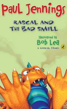 Rascal and the Bad Smell: A Rascal Story 16 by Paul Jennings