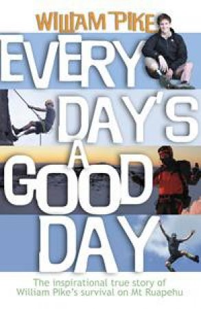 Every Day's A Good Day by William Pike