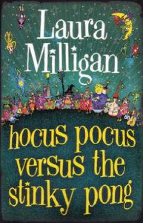 Hocus Pocus Versus The Stinky Pong by Laura Milligan