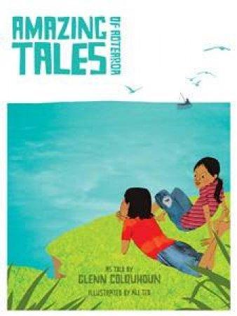 Amazing Tales of Aotearoa by Glenn Colqhoun