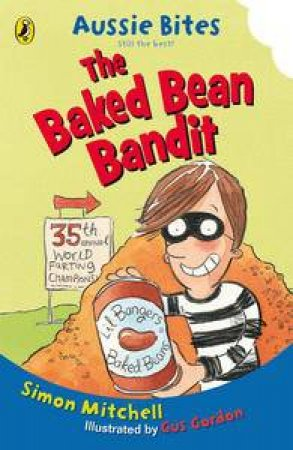 Aussie Bites: The Baked Bean Bandit by Simon Mitchell