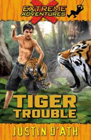 Tiger Trouble by Justin D'Ath