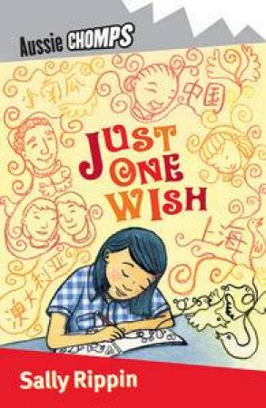 Aussie Chomps: Just One Wish by Sally Rippin