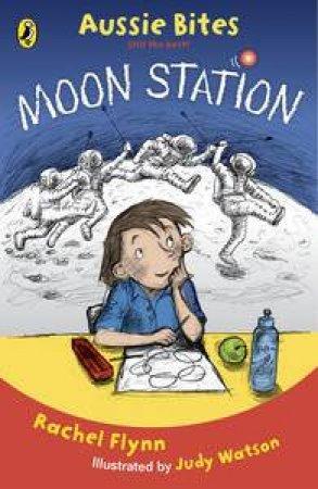 Aussie Bites: Moon Station by Rachel Flynn