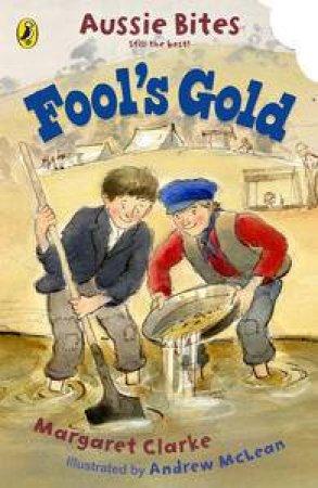 Aussie Bites: Fool's Gold by Margaret Clark