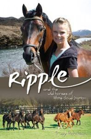 White Cloud Station: Ripple and the Wild Horses of White Cloud Station by Trudy Nicholson