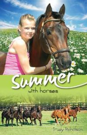 White Cloud Station: Summer with Horses by Trudy Nicholson