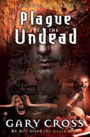 Plague of the Undead by Gary Cross