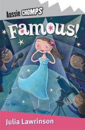 Aussie Chomps: Famous! by Julia Lawrinson