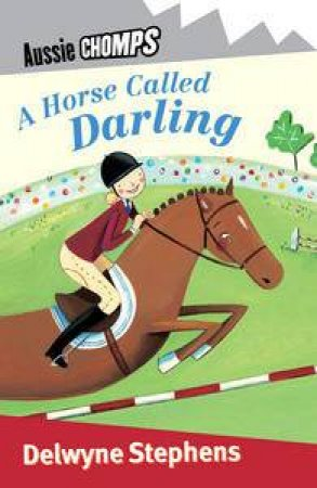 Aussie Chomps: A Horse Called Darling by Delwyne Stephens