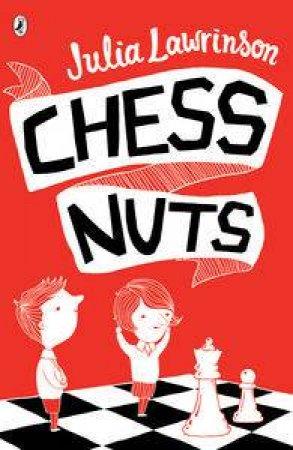 Chess Nuts by Julia Lawrinson