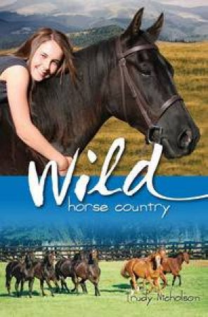 White Cloud Station : Wild Horse Country by Trudy Nicholson