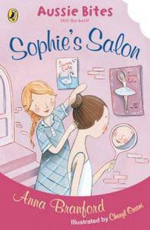 Aussie Bites: Sophie's Salon by Anna Branford