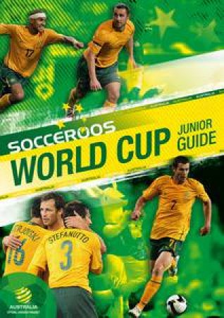 Socceroos: Junior Guide to World Cup by Various