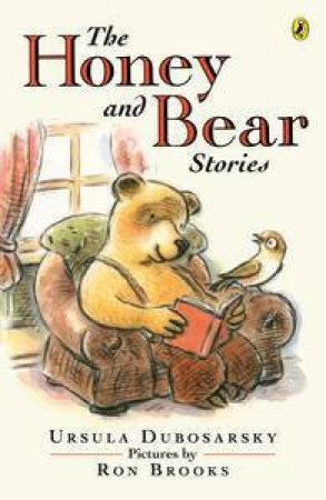 The Honey and Bear Stories by Ursula Dubosarsky