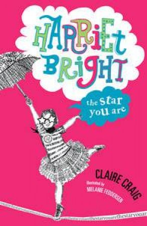 Harriet Bright: The Star You Are by Claire Craig