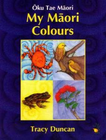 My Maori Colours by Tracey Duncan