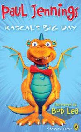 Rascal's Big Day     by Paul & Lea Bob (illus) Jennings