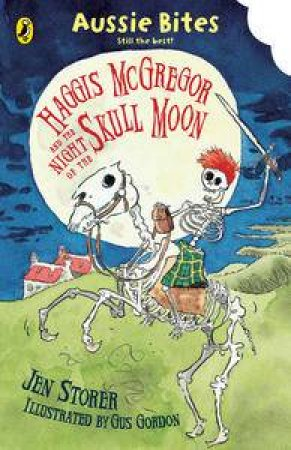 Aussie Bites: Haggis McGregor and the Night of the Skull Moon by Jen Storer