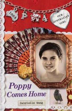 Poppy Comes Home by Gabrielle Wang & Lucia Masciullo
