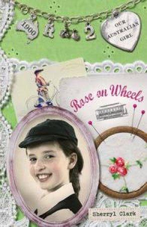 Rose on Wheels by Sherryl Clark