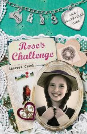 Rose's Challenge by Sherryl Clark & Lucia Masciullo
