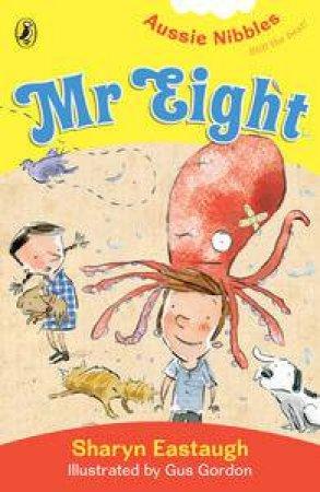 Aussie Nibbles: Mr Eight by Sharyn & Gordon Gus Eastaugh