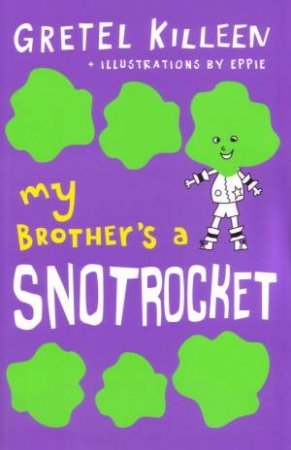My Brother's a Snot Rocket 03 by Gretel Killeen