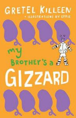 My Brother's a Gizzard by Gretel Killeen