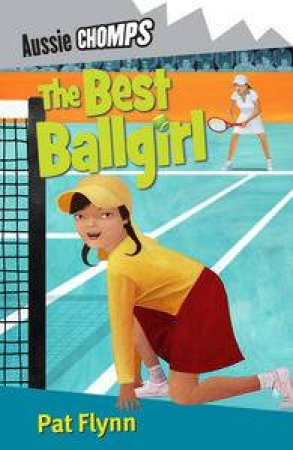 The Best Ballgirl: Aussie Chomps by Pat Flynn