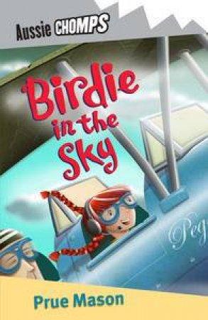 Birdie in the Sky: Aussie Chomps by Prue Mason