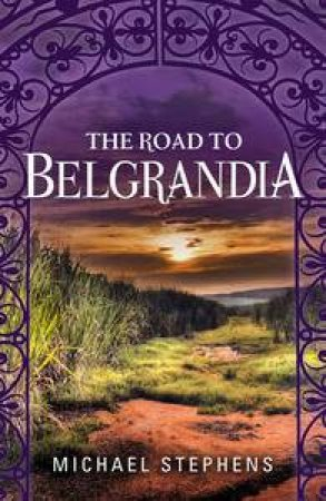 The Road to Belgrandia by Michael Stephens