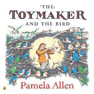 The Toymaker & the Bird by Pamela Allen
