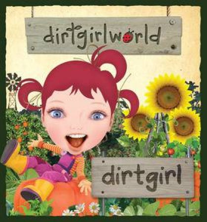DirtGirlWorld: Dirtgirl Storybook by Group Australia Penguin