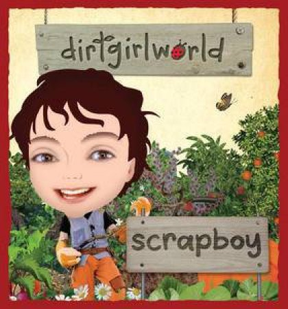 DirtGirlWorld: ScrapBoy Storybook by Group Australia Penguin